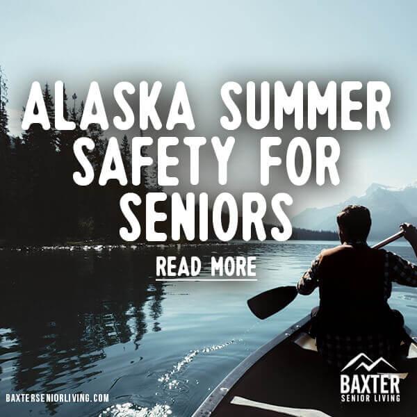 Alaska Summer Safety for Seniors