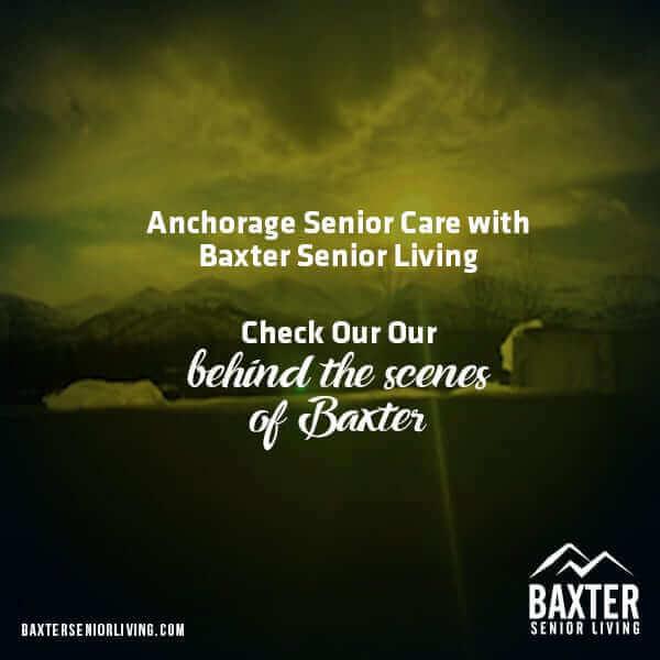Anchorage Senior Care with Baxter Senior Living!