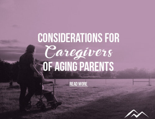 Considerations For Caregivers of Aging Parents