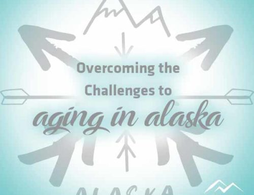 Overcoming the Challenges to Aging in Alaska