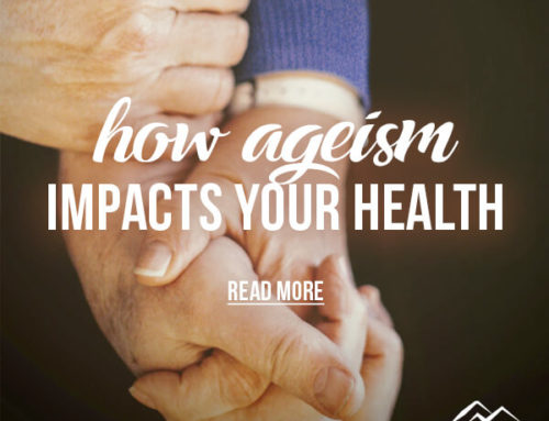 How Ageism Impacts Your Health