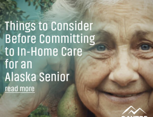 Six Things to Consider Before Committing to In-Home Care for an Alaska Senior
