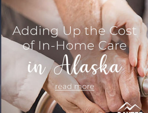 Adding Up the Cost of In-Home Care in Alaska