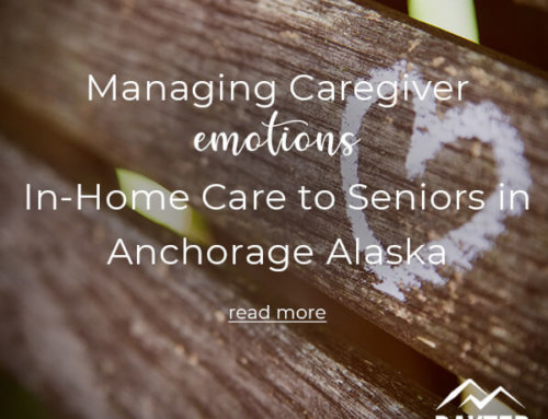 Managing Caregiver Emotions | In-Home Care to Seniors in Anchorage Alaska