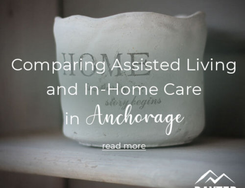Comparing Assisted Living and In-Home Care in Anchorage