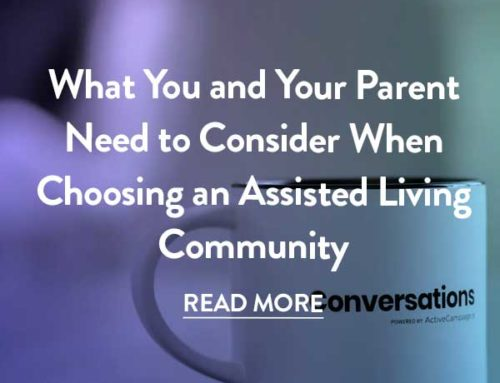 What You and Your Parent Need to Consider When Choosing an Assisted Living Community